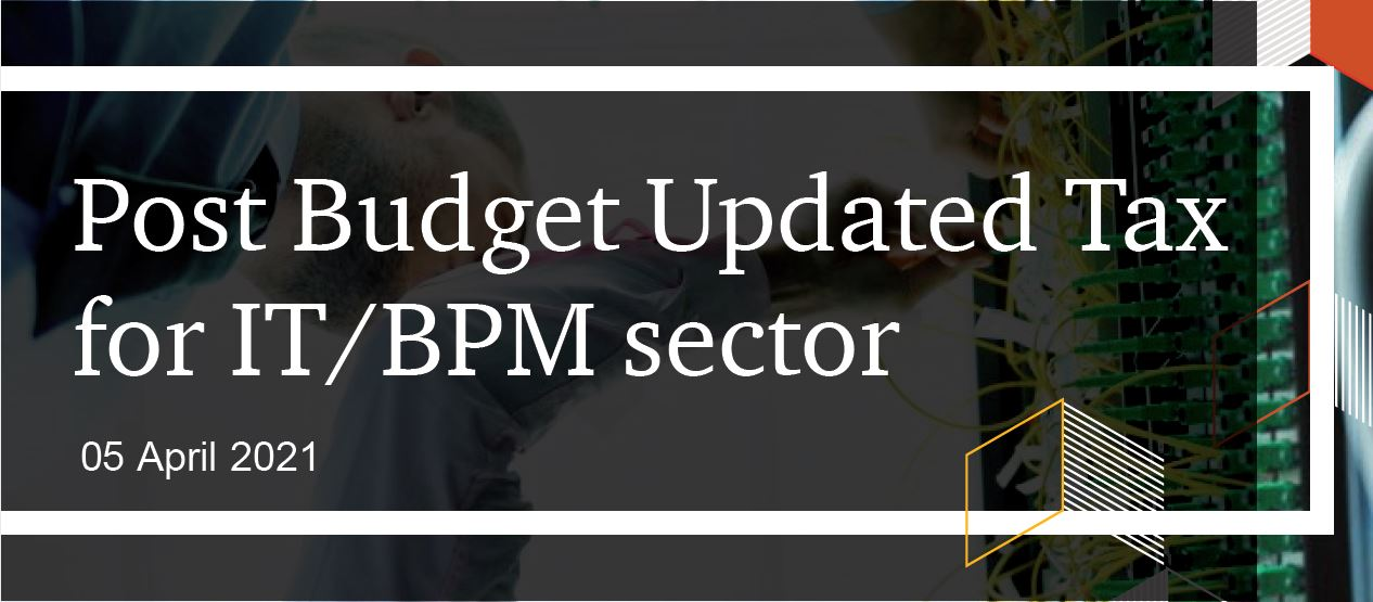 Post Budget Updated Tax for IT/BPM sector